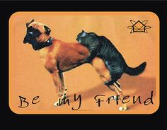 """Be my friend"""