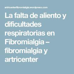 La falta de aliento y dificultades respiratorias en Fibromialgia – fibromialgia y artricenter