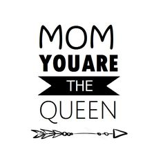 Mom you are the queen - www.instawall.nl
