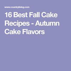 16 Best Fall Cake Recipes - Autumn Cake Flavors