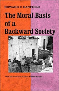 Amazon.com: Moral Basis of a Backward Society (9780029015100): Edward C. Banfield: Books