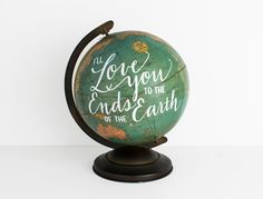 World Globe 10 inch painted globe I'll Love You to the Ends of the Earth Nursery Adoption Travel Romantic Wedding Decor