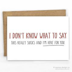 Sympathy Cancer Card | I Don't Know What to Say By Cypress Card Co. | See other funny cards at www.cypresscardco.com