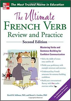 Amazon.com: The Ultimate French Verb Review and Practice, 2nd Edition (UItimate Review & Reference Series) (9780071797238): David Stillman, Ronni Gordon: Books