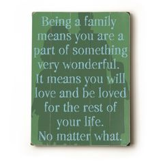 Being A Family means....