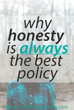 Why honesty is always the best policy | self improvement