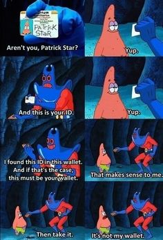 Funny Memes Patrick Star made my childhood. Funny Shit, The Funny, Funny Stuff, Funny Spongebob Memes, Funny Jokes, Spongebob Episodes, Man Ray Spongebob, Spongebob Patrick, Best Spongebob Quotes