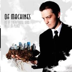 """""""As If Everything Was Held In Place"""" •Of Machines"""