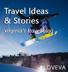 Travel Ideas And Stories Virginia S Blog