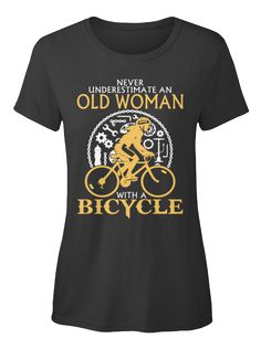 OLD WOMAN BICYCLE | Teespring                              …