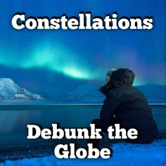 An article about how constellations debunk the globe. Research Flat Earth, Flat Earth Movement, Flat Earth Proof, Nasa Lies, Confirmation Bias, Bible Study Notebook, Flat Earth Society, Question Everything, Deceit
