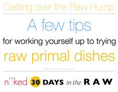 Tips for working yourself up to trying raw primal dishes