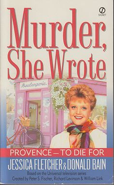 Provence To Die For Murder She Wrote Jessica Fletcher France Cozy Mystery PB