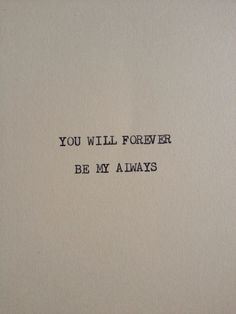 THE FOREVER & ALWAYS: Typewriter quote on 5x7 cardstock