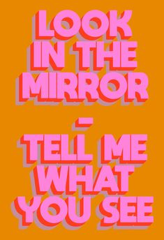 Look In The Mirror Art Print by Tyler Spangler - X-Small Dope Quotes, Words Quotes, Funny Quotes, Sayings, Tyler Spangler, Neon Words, Empowerment Quotes, Negative Self Talk, Mirror Art