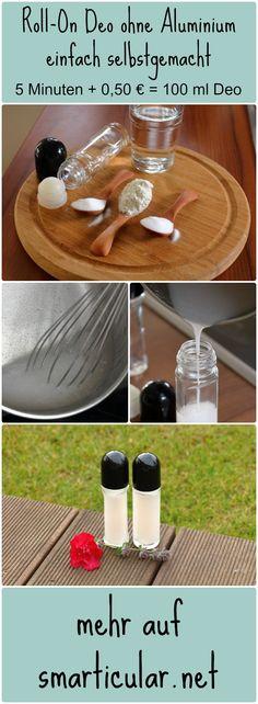 Roll-on Deo günstig und einfach selbst herstellen. Ohne #Aluminium oder #Triclosan.  #deodorant #smarticular #diy