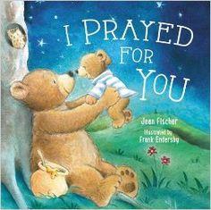 I Prayed for You: Thomas Nelson: 9780718049874: Amazon.com: Books
