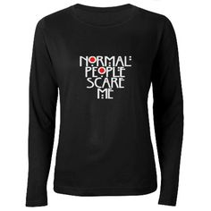 Normal People Scare Me Women's Long Sleeve Dark T-Shirt, $28.99