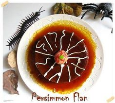 Halloween Recipes : A Persimmon Flan...dressed up for Halloween for the Great hallowtweet! Delicious fall Dessert