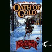 Oath of Gold: The Deed of Paksenarrion, Book 3 | [Elizabeth Moon]