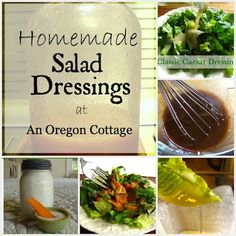 The best Homemade Salad Dressings from An Oregon Cottage - including the famous Ranch recipe and our favorite Caesar!