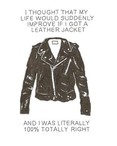 LOL I love my leather jacket... instant badass!