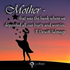 Mother  that was the bank where we deposited all our hurts and worries.  #Quotes #MotherQuotes https://www.focusfied.com