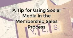 A Tip for Using Social Media in the Membership Sales Process