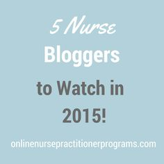 5 Nurse Bloggers to Watch in 2015