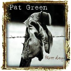 Pat Green-he first made me fall in love with with Texas country music...