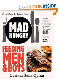 Amazon.com: Mad Hungry: Feeding Men and Boys (9781579655129): Lucinda Scala Quinn: Books