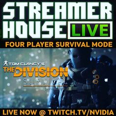 Now is your chance to watch the whole team together for some four player Division Survival @ twitch.tv/nvidia