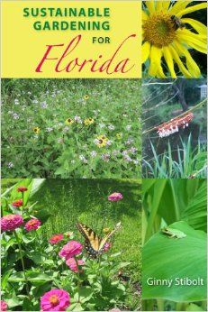 Sustainable Gardening for Florida, by Ginny Stibolt {book}