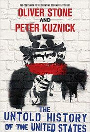 The Untold History of the United States (2012-2013) Oliver Stone's re-examination of under-reported events in American history.