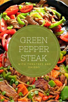 Green Pepper Steak with Tomatoes and Onions is an appetizer that is a perfect dish to serve on the dinner table. It makes for a delightful presentation. #steak #steakdinner #steaklover #pepper #peppers #tomatoes #tomatoe #tomatoes🍅
