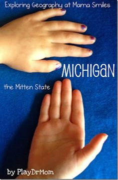 The Mitten State - Fun Facts about Michigan for kids by @Laura Hutchison @ PlayDrMom - written as part of the Exploring Geography series at mamasmiles.com