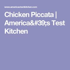 Chicken Piccata | America's Test Kitchen