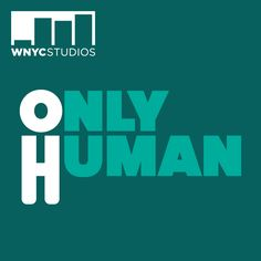 Only Human is a podcast about health that we all can relate to. Because every body has a story.