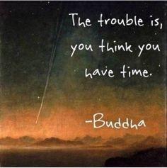 Buddha said it!