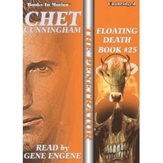 Floating Death by Chet Cunningham, read by Gene Engene. Audiobook 25 of the Penetrator Series. Get your copy today and enjoy all in the series! More to come!