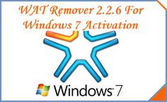 Download Full Wat Remover 2.2.6 Latest version to make windows 7 Genuine for life time. Activate Windows 7 without any serial key or product key.
