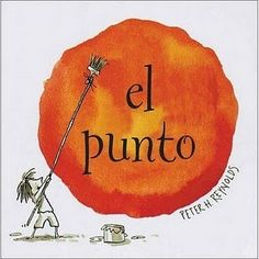 El punto·Peter H. Reynolds·Ed. I Love Books, Good Books, My Books, Art Books For Kids, Childrens Books, Book Club Books, Book Art, Birthday Book, Teaching Time