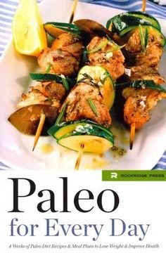 Paleo for Every Day: 4 Weeks of Paleo Diet Recipes & Meal Plans to Lose Weight & Improve Health http://www.skinnymefat.com