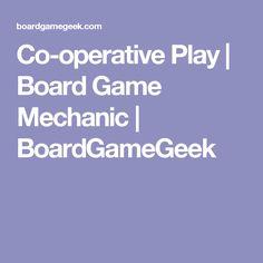 Co-operative Play   Board Game Mechanic   BoardGameGeek