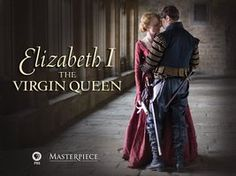 Masterpiece: Elizabeth I - The Virgin Queen Season 1 Amazon Video(streaming online or through your TV if you have that technology)