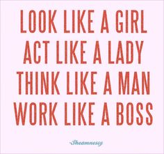 boss lady, being a woman, life motto, famous girl quotes, be the girl quotes
