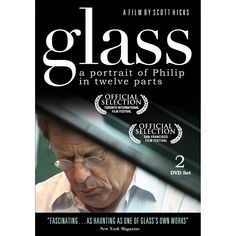 """From Amazon.com: """"For 18 months Oscar-nominated and Emmy Award-winning director Scott Hicks (Shine) followed the legendary Philip Glass (The Hours, Notes on a Scandal) across three continents, creating a remarkable portrait of this brilliant composer. Allowed unprecedented access to Glass' working process and collaborators (including Martin Scorsese and Errol Morris), Hicks presents a unique glimpse into the life of one of the greatest artists of this or any era."""""""