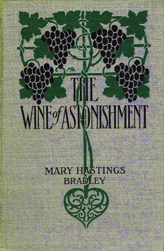 MA--Bradley--The Wine of Astonishment 1919