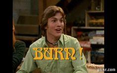 that 70's show ~ BURN!!!!!