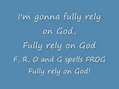 FROG - Fully Rely On God (Sunday School Praise Song)
